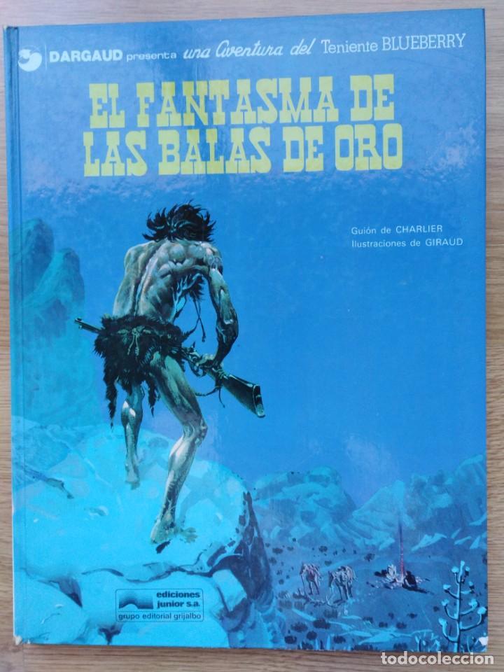 EL TENIENTE BLUEBERRY. EL FANTASMA DE LAS BALAS DE ORO. Nº 2. CHARLIER. GIRAUD. GRIJALBO. 1977 (Tebeos y Comics - Grijalbo - Blueberry)