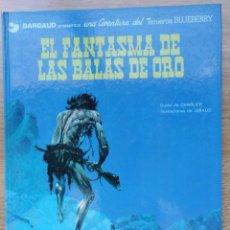 Cómics: EL TENIENTE BLUEBERRY. EL FANTASMA DE LAS BALAS DE ORO. Nº 2. CHARLIER. GIRAUD. GRIJALBO. 1977. Lote 154714150