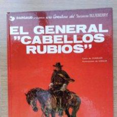 Cómics: EL TENIENTE BLUEBERRY. EL GENERAL CABELLOS RUBIOS. Nº 6. CHARLIER. GIRAUD. GRIJALBO. 1980. Lote 154714650