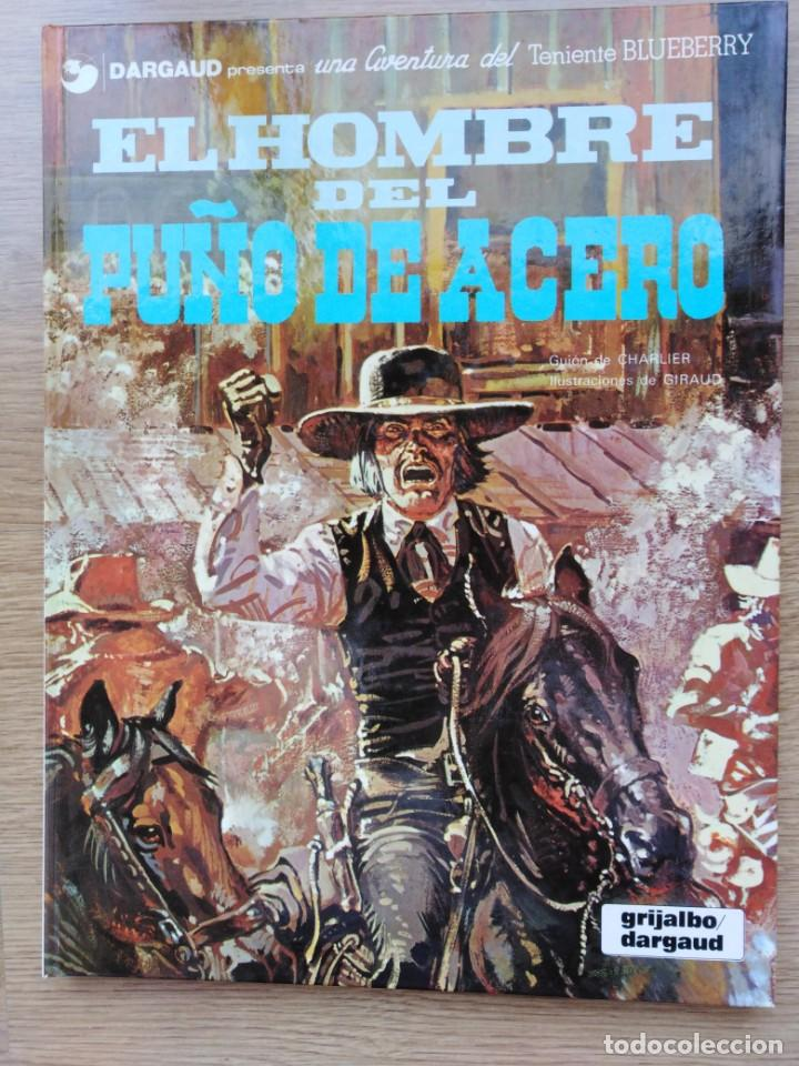 EL TENIENTE BLUEBERRY. EL HOMBRE DEL PUÑO DE ACERO. Nº 4. CHARLIER. GIRAUD. GRIJALBO. 1980 (Tebeos y Comics - Grijalbo - Blueberry)