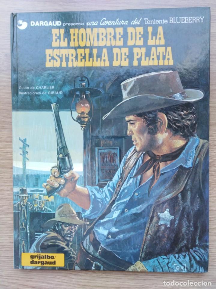 EL TENIENTE BLUEBERRY. EL HOMBRE DE LA ESTRELLA DE PLATA. Nº 23. CHARLIER. GIRAUD. GRIJALBO. 1983 (Tebeos y Comics - Grijalbo - Blueberry)