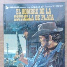 Cómics: EL TENIENTE BLUEBERRY. EL HOMBRE DE LA ESTRELLA DE PLATA. Nº 23. CHARLIER. GIRAUD. GRIJALBO. 1983. Lote 154715786