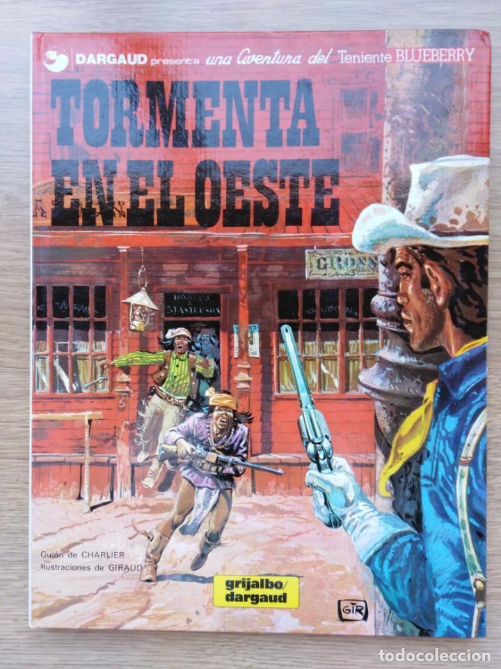 EL TENIENTE BLUEBERRY. TORMENTA EN EL OESTE. Nº 17. CHARLIER. GIRAUD. GRIJALBO. 1982 (Tebeos y Comics - Grijalbo - Blueberry)