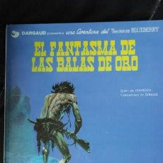 Cómics: EL FANTASMA DE LAS BALAS DE ORO UNA AVENTURA DEL TENIENTE BLUEBERRY. Lote 155639702
