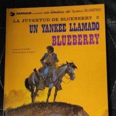 Cómics: LA JUVENTUD DE BLUEBERRY UN YANKEE LLAMADO BLUEBERRY UNA AVENTURA DEL TENIENTE BLUEBERRY. Lote 155651318