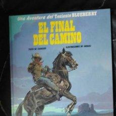 Cómics: EL FINAL DEL CAMINO UNA AVENTURA DEL TENIENTE BLUEBERRY. Lote 155663694