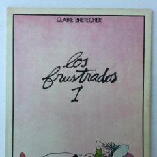 Cómics: LOS FRUSTRADOS 1 – CLAIRE BRETECHER – EDICIONES JUNIOR – GRUPO EDITORIAL GRIJALBO 1982. Lote 155840430