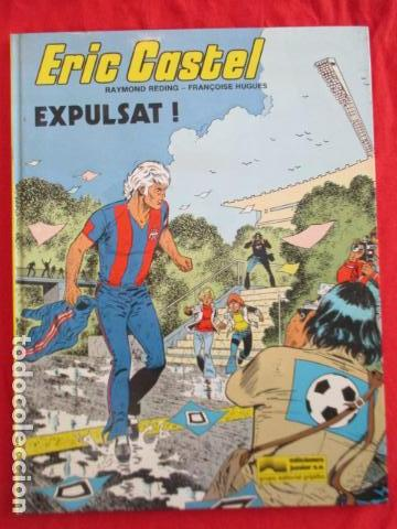 ERIC CASTEL Nº 3 EXPULSAT ! GRIJALBO - JUNIOR . EXCELENTE ESTADO (Tebeos y Comics - Grijalbo - Eric Castel)