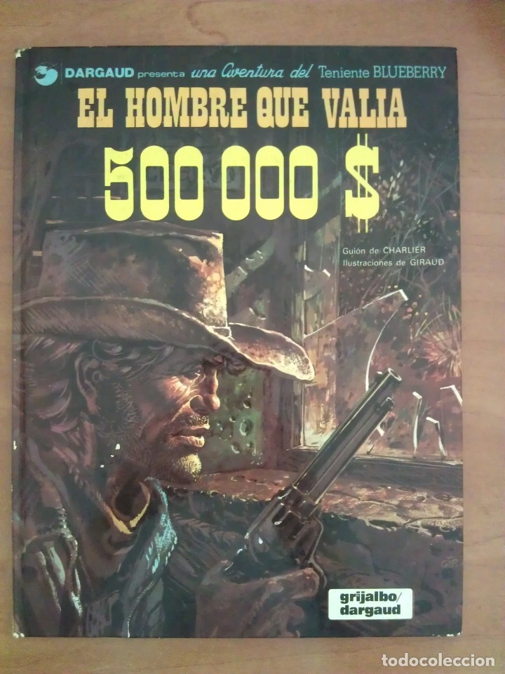 BLUEBERRY : EL HOMBRE QUE VALÍA 500000 $ - Nº 8 / 1980 (Tebeos y Comics - Grijalbo - Blueberry)