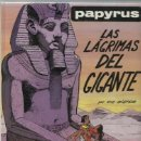 Cómics: PAPYRUS 9: LAS LÁGRIMAS DEL GIGANTE, 1991, JUNIOR, IMPECABLE. COLECCIÓN A.T.. Lote 158492354