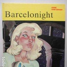 Cómics: BARCELONIGHT ( ANNIE GOETZINGER ) BUEN ESTADO. Lote 158984422