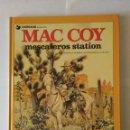 Cómics: MESCALEROS STATION, COLECCIÓN MAC COY Nº 15. GOURMELEN - PALACIOS (GRIJALBO - DARGAUD). Lote 160319518