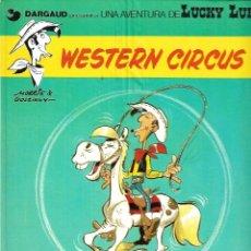 Cómics: LUCKY LUKE, WESTERN CIRCUS, Nº 15. AÑO 1970 DE MORRIS - GOSCINNY EDITORIAL GRIJALBO DARGAUD.. Lote 160685934