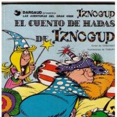 Cómics: IZNOGUD Nº 4 - EL CUENTO DE HADAS DE IZNOGUD - GRIJALBO/DARGAUD 1978. Lote 160810046