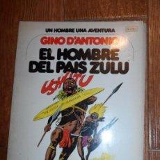 Cómics: UN HOMBRE UNA AVENTURA 4. EL HOMBRE DEL PAÍS ZULÚ POR GINO D'ANTONIO EDITA GRIJALBO, 1979 RUSTICA. Lote 161932570