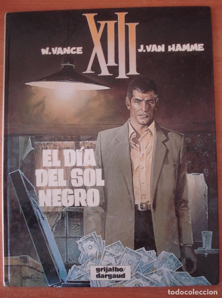 XIII. EL DÍA DEL SOL NEGRO. VANCE Y VAN HAMME. EDITORIAL GRIJALBO. (Tebeos y Comics - Grijalbo - XIII)