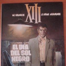 Cómics: XIII. EL DÍA DEL SOL NEGRO. VANCE Y VAN HAMME. EDITORIAL GRIJALBO.. Lote 168328832