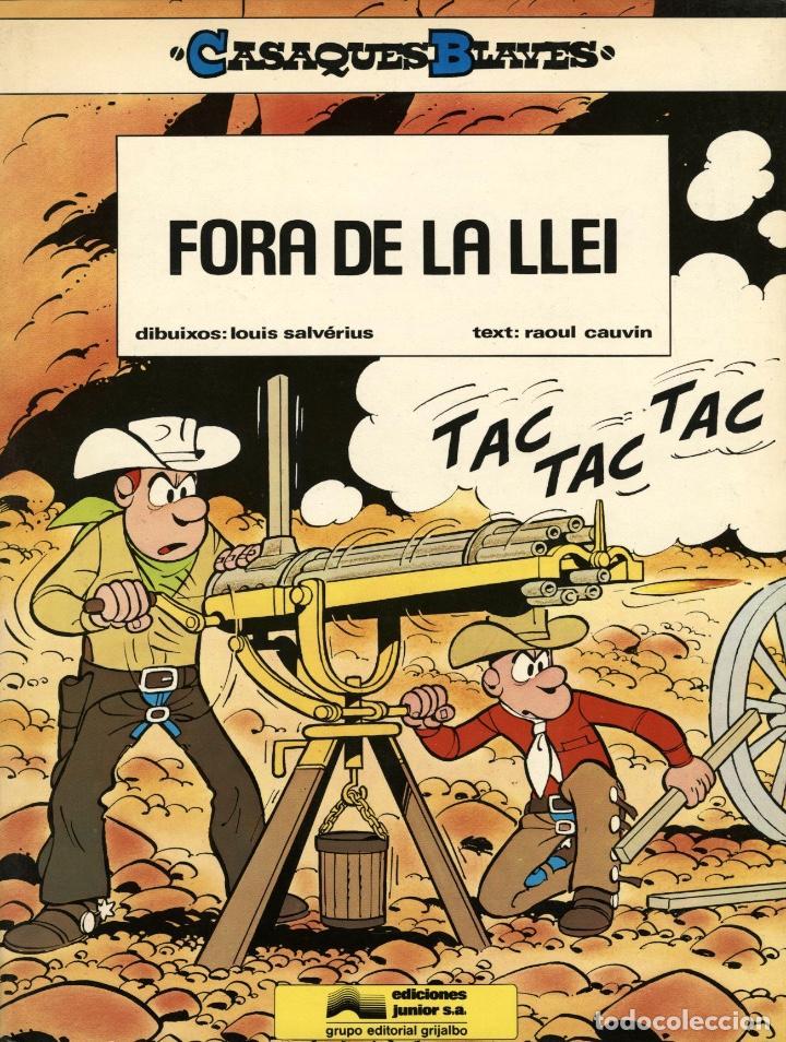 CASAQUES BLAVES-2: FORA DE LA LLEI (JUNIOR, 1985) DE SALVÉRIUS I CAUVIN. EN CATALÀ. (Tebeos y Comics - Grijalbo - Percevan)