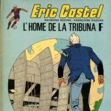 Comics: ERIC CASTEL-5: L'HOME DE LA TRIBUNA F (JUNIOR, 1983) DE REDING I HUGUES. EN CATALÀ.. Lote 170317204