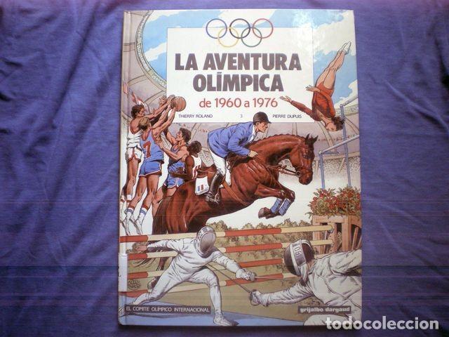 COMIC LA AVENTURA OLIMPICA Nº 3 1960 A 1976 ROLAND DUPUIS 1992 GRIJALBO TAPA DURA (Tebeos y Comics - Grijalbo - Otros)