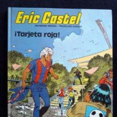 Cómics: ERIC CASTEL, Nº 3. ¡TARJETA ROJA!. R. REDING Y F. HUGUES. ED. JUNIOR-GRIJALBO, 1979. TAPA DURA. PERF. Lote 171217787