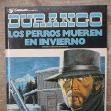 Fumetti: DURANGO - LOS PERROS MUEREN EN INVIERNO - EDICIONES DARGAUD / GRIJALBO. Lote 171621769