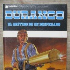 Fumetti: DURANGO - EL DESTINO DE UN DESPERADO - EDICIONES DARGAUD / GRIJALBO. Lote 171621862