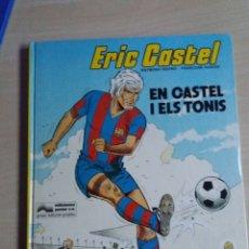 Cómics: EN CASTEL I ELS TONIS ERIC CASTEL. Lote 173596785