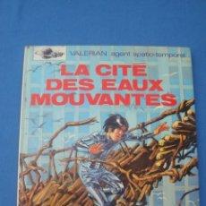 Cómics: VALERIAN AGENTE ESPACIO-TEMPORAL -LA CITÉ DES EAUX MOUVANTES 1971. Lote 174040599