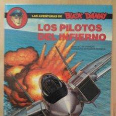 Cómics: LAS AVENTURAS DE BUCK Y DANNY. Nº 42. LOS PILOTOS DEL INFIERNO.. Lote 175327275