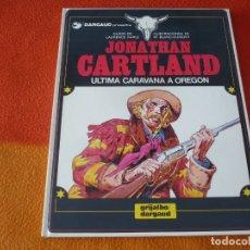 Cómics: JONATHAN CARTLAND ULTIMA CARAVANA A OREGON ( BLANC-DUMONT) ¡MUY BUEN ESTADO! TAPA DURA GRIJALBO 1. Lote 177020209