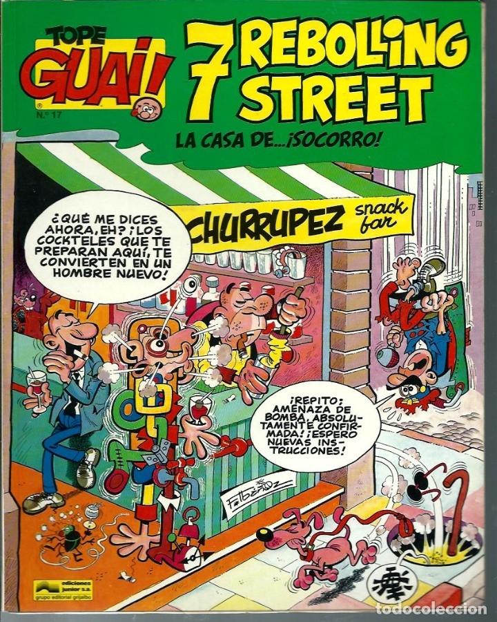 TOPE GUAI Nº 17 - IBAÑEZ - 7 REBOLLING STREET - LA CASA DE SOCORRO - EDICIONES JUNIOR 1987 (Tebeos y Comics - Grijalbo - Otros)
