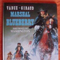 Cómics: MARSHAL BLUEBERRY 31 POR ORDEN DE WASHINGTON DE JEAN-MICHEL CHARLIER Y JEAN GIRAUD. Lote 179169320