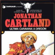 Cómics: JONATHAN CARTLAND: ULTIMA CARAVANA A OREGON-ED.GRIJALBO 1983/DARGAUD 1976-TAPA DURA. Lote 179341025
