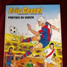 Cómics: ERIC CASTEL Nº 2 PARTIDO DE VUELTA RAYMOND REDING FRANÇOISE HUGUES GRIJALBO. Lote 182359472