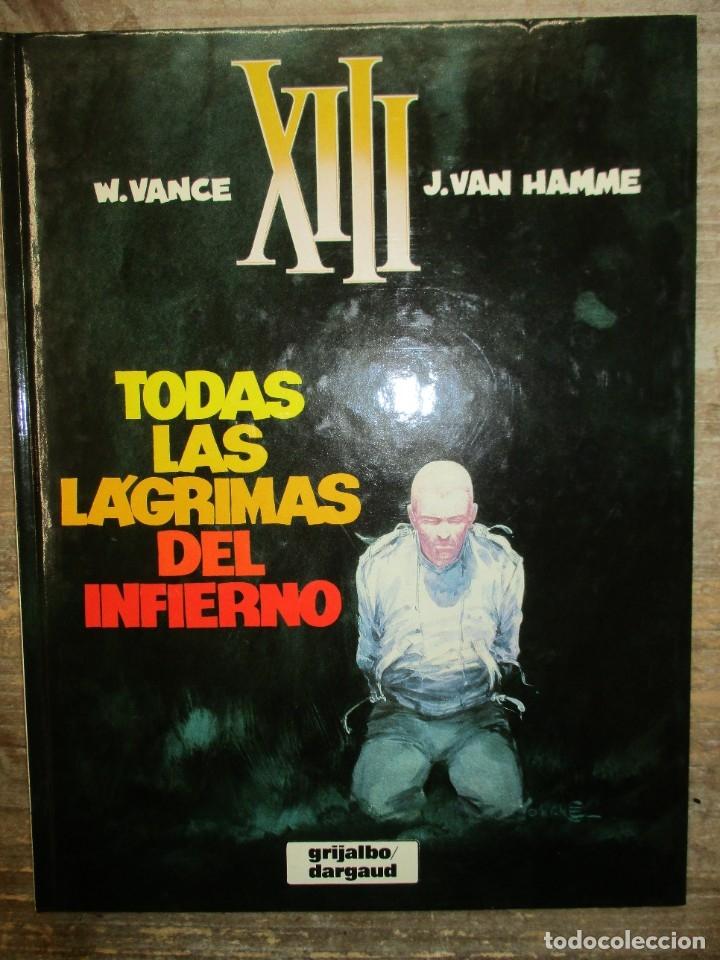 XIII - TODAS LAS LAGRIMAS DEL INFIERNO - VANCE / HAMME EDICIONES DARGAUD / GRIJALBO (Tebeos y Comics - Grijalbo - XIII)