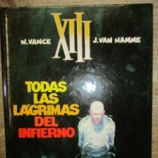 Cómics: XIII - TODAS LAS LAGRIMAS DEL INFIERNO - VANCE / HAMME EDICIONES DARGAUD / GRIJALBO. Lote 183300503