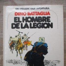 Cómics: EL HOMBRE DE LA LEGION - DINO BATTAGLIA - EDICIONES DARGAUD / GRIJALBO. Lote 183303996