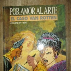Cómics: POR AMOR AL ARTE : EL CASO VAN ROTTEN - LE TENDRE-REY & BÉHÉ - EDICIONES DARGAUD / GRIJALBO. Lote 183304096