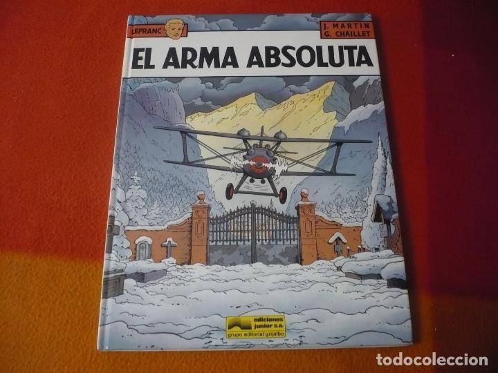 LEFRANC 8 EL ARMA ABSOLUTA ( J. MARTIN CHAILLET) ¡BUEN ESTADO! JUNIOR 1988 TAPA DURA GRIJALBO (Tebeos y Comics - Grijalbo - Lefranc)