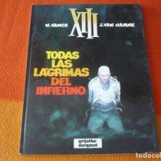 Cómics: XIII 3 TODAS LAS LAGRIMAS DEL INFIERNO ( VANCE HAMME ) ¡BUEN ESTADO! TAPA DURA GRIJALBO DARGAUD. Lote 183686853