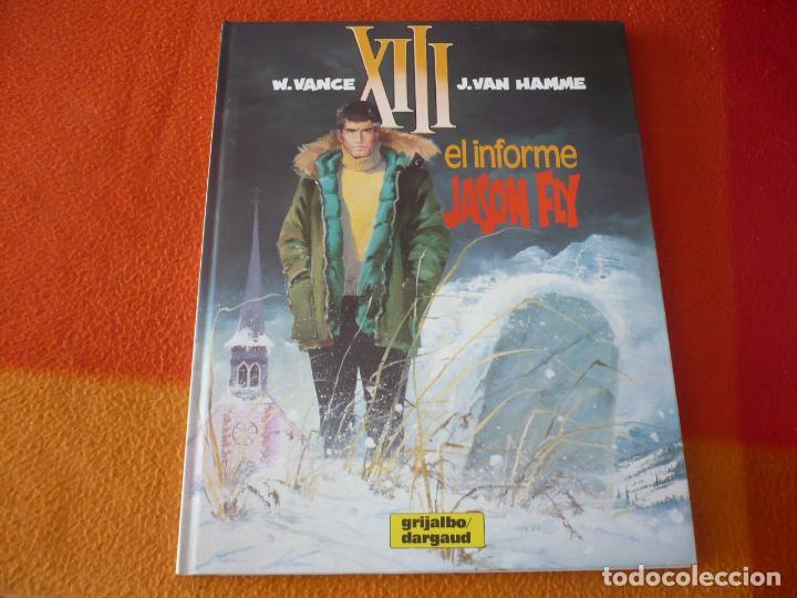 XIII 6 EL INFORME JASON FLY ( VANCE HAMME ) ¡MUY BUEN ESTADO! TAPA DURA GRIJALBO DARGAUD (Tebeos y Comics - Grijalbo - XIII)