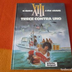 Cómics: XIII 8 TRECE CONTRA UNO ( VANCE HAMME ) ¡MUY BUEN ESTADO! TAPA DURA GRIJALBO DARGAUD. Lote 183759355