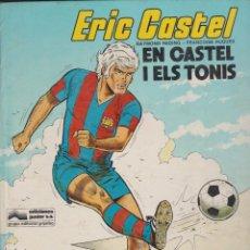 Cómics: ERIC CASTEL -- Nº 1 EN CASTEL I ELS TONIS. Lote 186200510