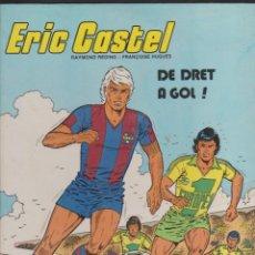 Cómics: ERIC CASTEL -- Nº 4 DE DRET A GOL. Lote 186200535