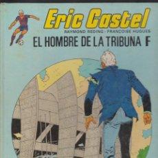 Cómics: ERIC CASTEL -- Nº 5 EL HOMBRE DE LA TRIBUNA F. Lote 186200561