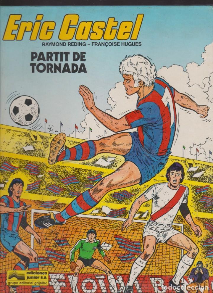 ERIC CASTEL -- Nº 2 PARTIT DE TORNADA (Tebeos y Comics - Grijalbo - Eric Castel)