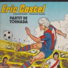 Cómics: ERIC CASTEL -- Nº 2 PARTIT DE TORNADA. Lote 186243228