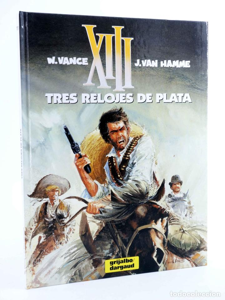 XIII 11. TRES RELOJES DE PLATA (WILLIAM VANCE / JEAN VAN HAMME) GRIJALBO, 1995. OFRT ANTES 12E (Tebeos y Comics - Grijalbo - XIII)