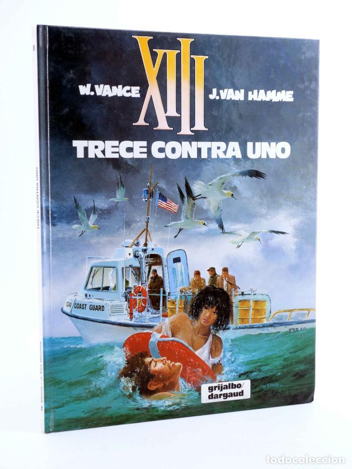 XIII 8. TRECE CONTRA UNO (WILLIAM VANCE / JEAN VAN HAMME) GRIJALBO, 1992. OFRT ANTES 12E (Tebeos y Comics - Grijalbo - XIII)